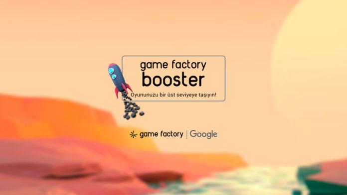 Oyun geliştiren girişimciler için Game Factory Booster programı Google ve Game Factory desteğiyle hayata geçirildi