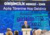 TÜSİAD ve İzmir Büyükşehir Belediyesi iş birliği ile kurulan Girişimcilik Merkezi İzmir açıldı