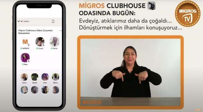 Migros'tan Bir İlk: Artık Clubhouse'u İşitme Engelliler de Takip Edebilecek