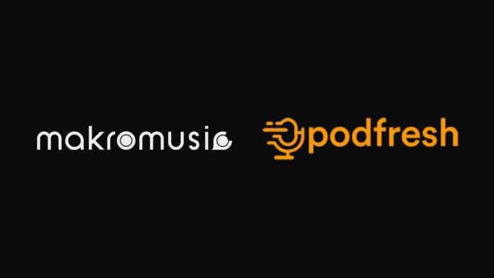 İki yerli girişim Podfresh ve Makromusic, içerik ortaklığı noktasında iş birliği yaptı